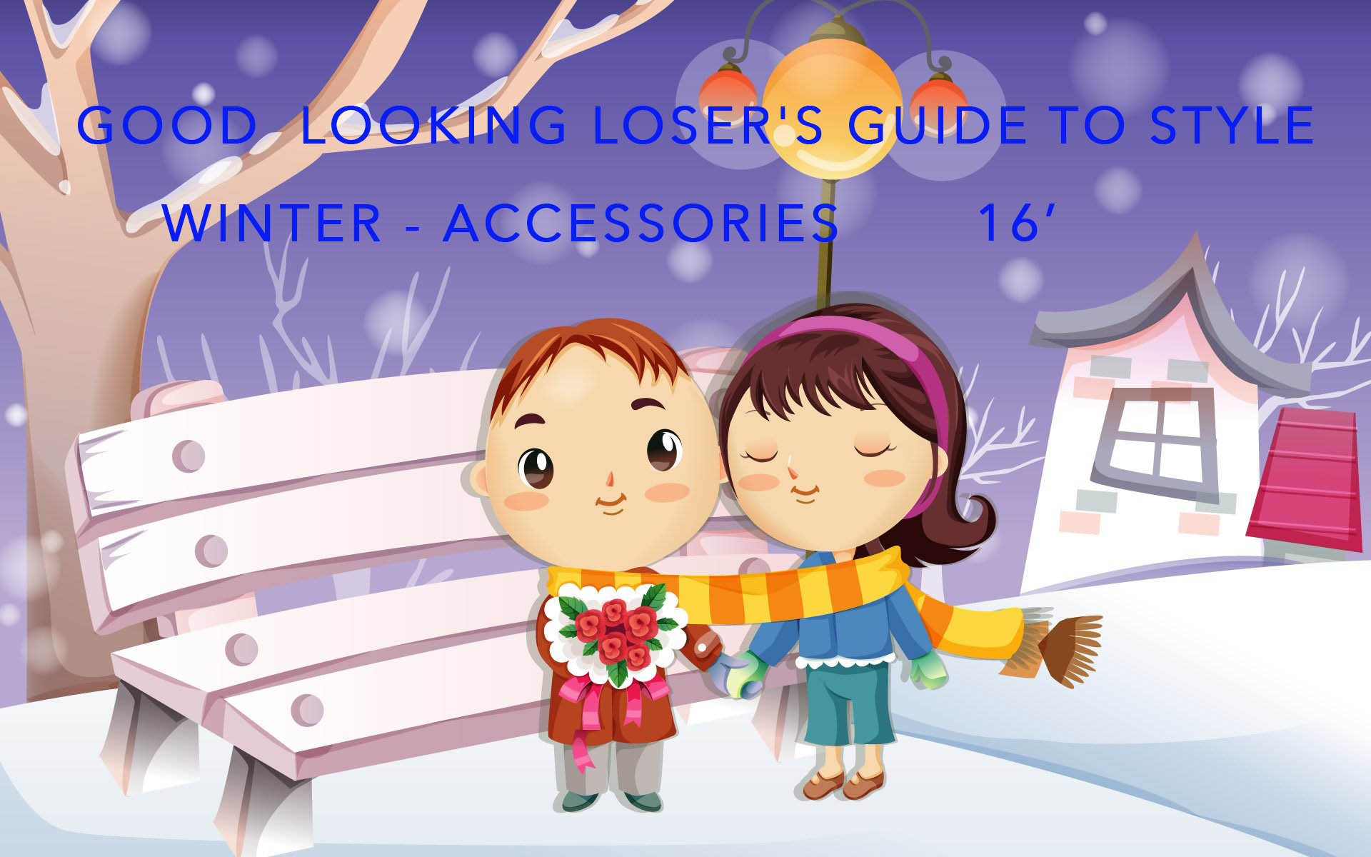 Good Looking Loser's Winter 2016 Guide to Style (Accessories)