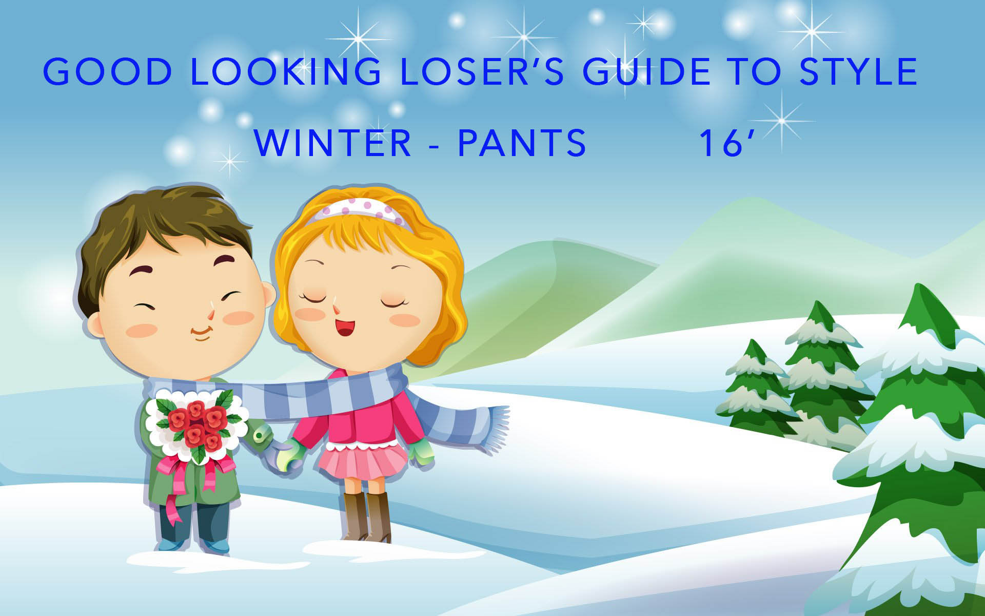 Good Looking Loser's Winter 2016 Guide to Style (Pants)