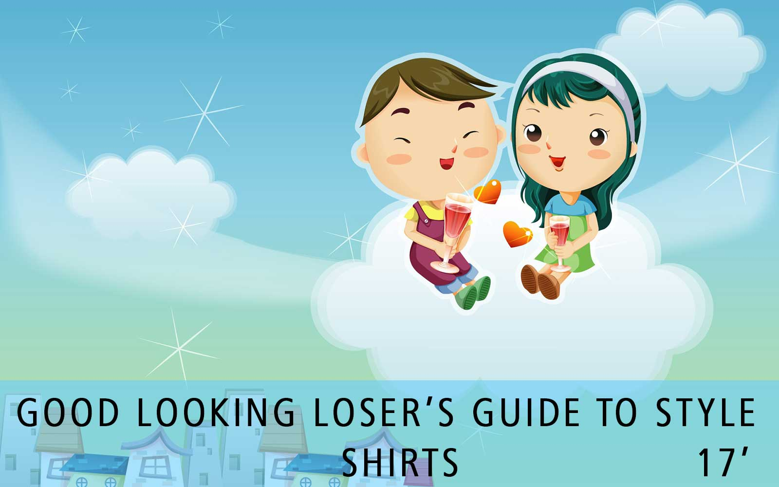 Good Looking Loser's Summer 2017 Guide to Style (Shirts)