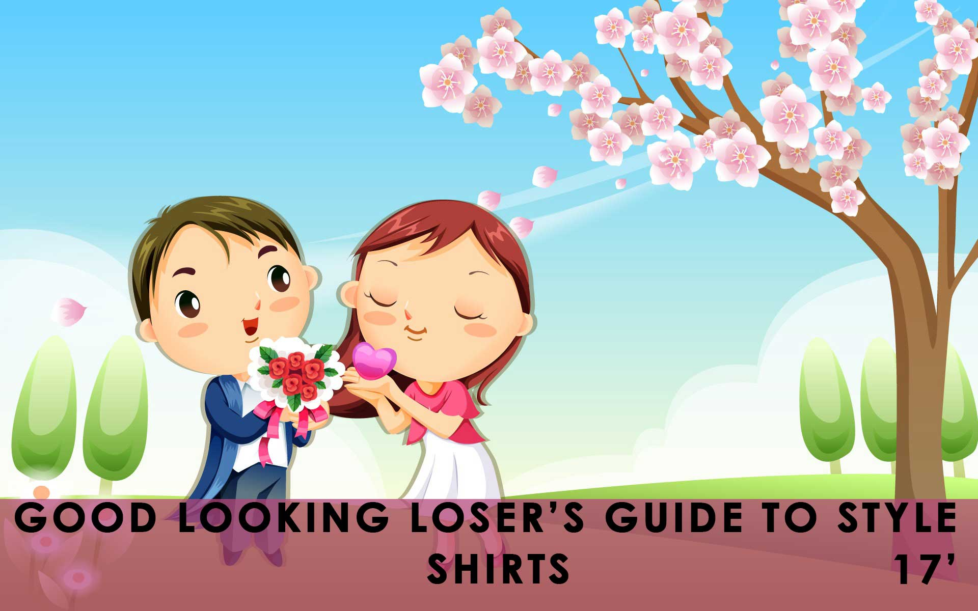 Good Looking Loser's Spring 2017 Guide to Style (Shirts)