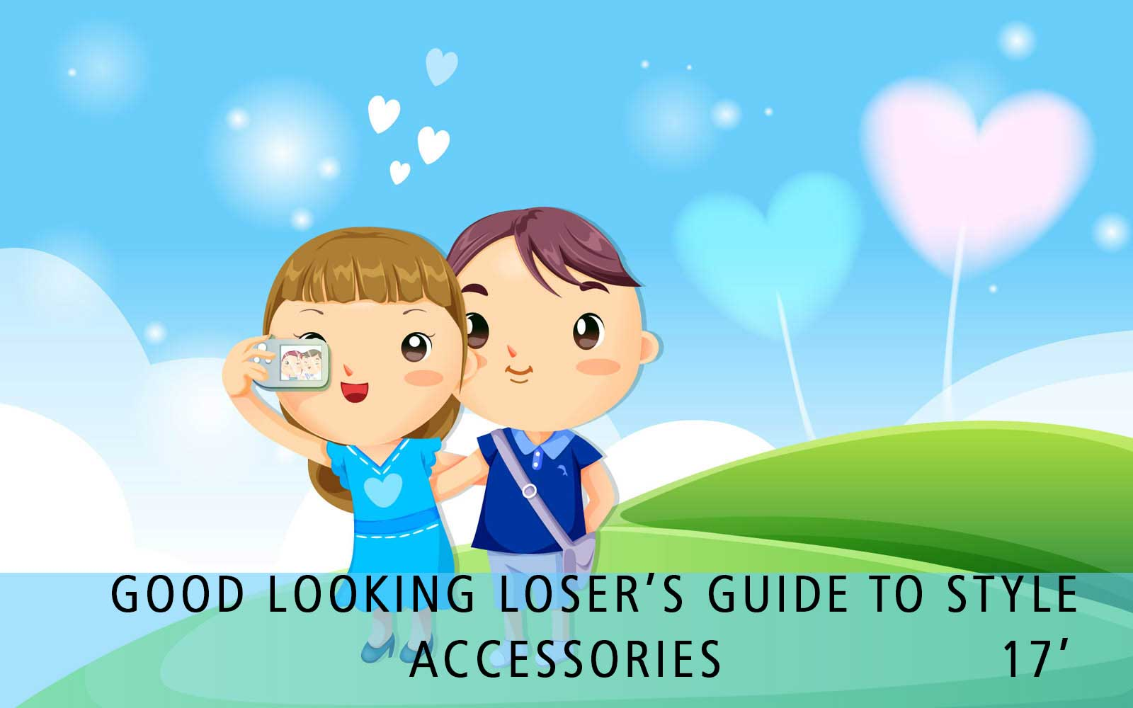 Good Looking Loser's Summer 2017 Guide to Style (Accessories)