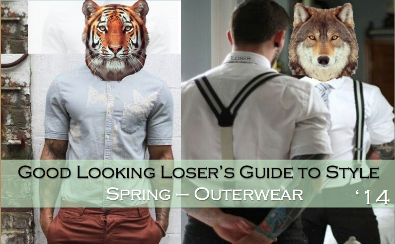 Good Looking Loser's Spring 2014 Guide to Style (Shirts)
