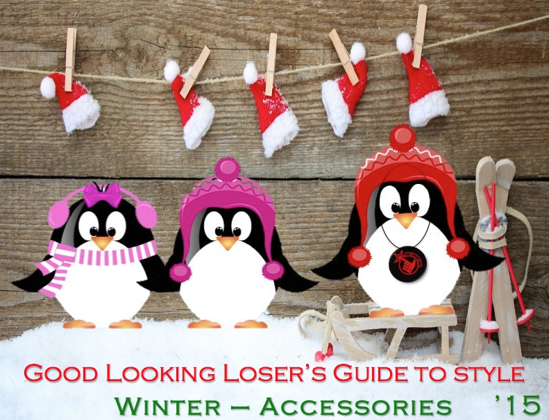 Good Looking Loser's Winter 2015 Guide to Style (Accessories & More)