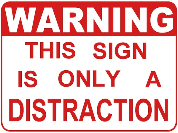 distraction sign