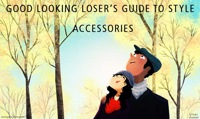 Good Looking Loser's Fall 2017 Guide to Style (Accessories)