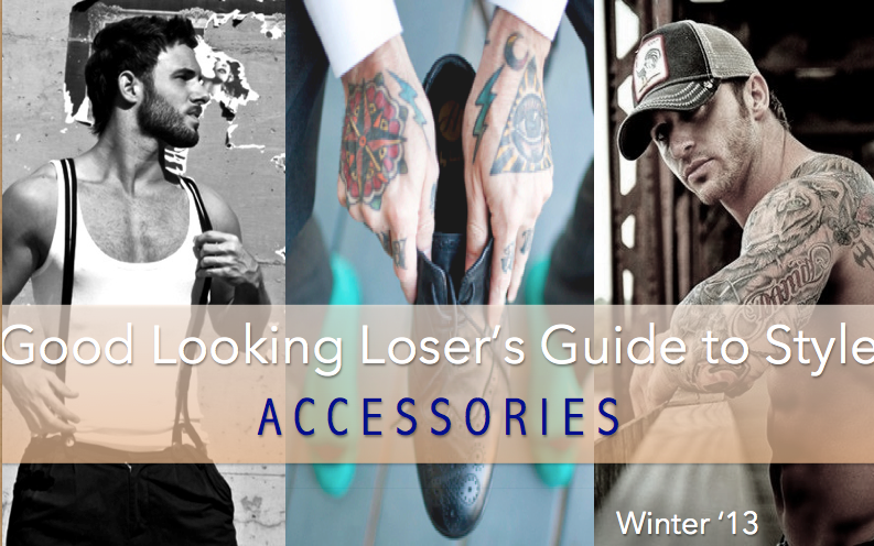 Good Looking Loser's Winter 2013 Style Guide (Accessories & Shoes)
